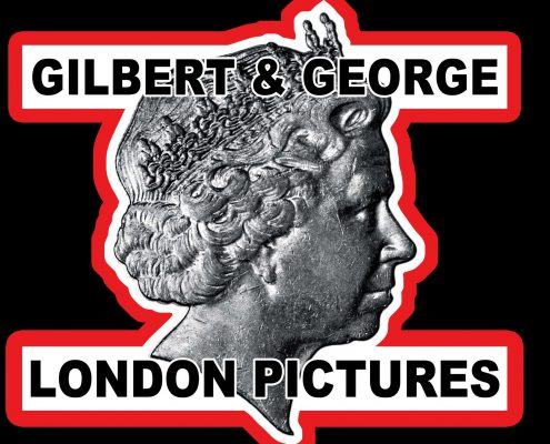 Gilbert & George, London Pictures © Gilbert & George