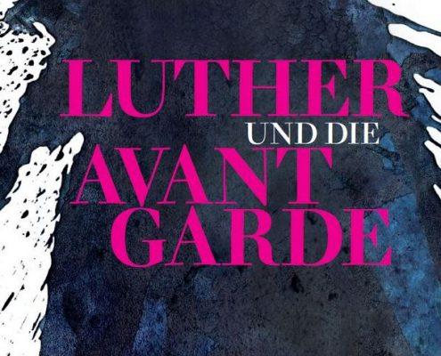 Key Visual, Luther und die Avantgarde; Art-Design: von Mannstein nach einer Kunstaktion von Bazon Brock