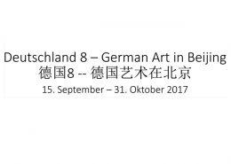 Ausstellungsprojekt Deutschland 8 - German Art in Beijing